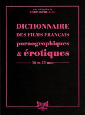 Christophe Bier Dictionnaire Films Francais Pornographiques Erotiques Couv
