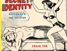 Craig Yoe Joe Shuster Superman Fetish Art Secret Identity Couv