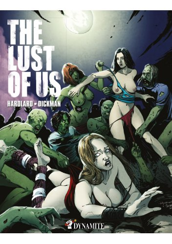 Hardlard Dickman The Lust Of Us Couv